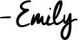 -- Emily